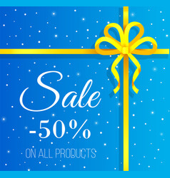 Sale on all products in shop yellow ribbon on box vector