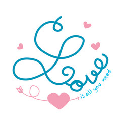 love is all you need word lettering vector image