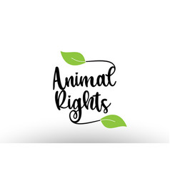 Animal rights word text with green leaf logo icon vector
