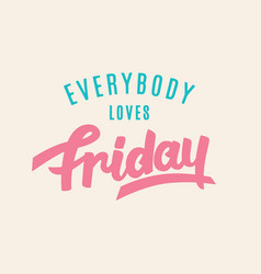 Everybody loves friday vector