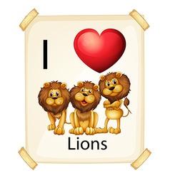 I love lions vector