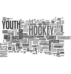 Youth hockey in the modern age text word cloud vector