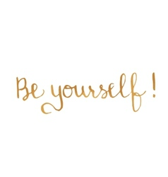 Quote Be Yourself motivational poster vector image