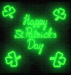 neon glowing happy saint patricks day with clover vector image