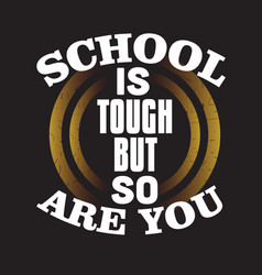 school quotes and slogan good for t-shirt school vector image