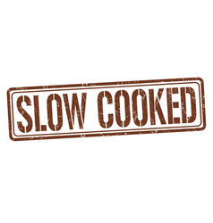 Slow cooked sign or stamp vector