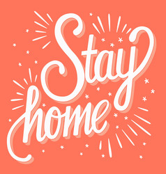 Stay home hand lettering corona virus 2019-ncov vector