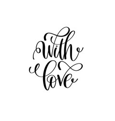 With love black and white positive quote vector