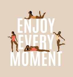 enjoy every moment quote typographical vector image
