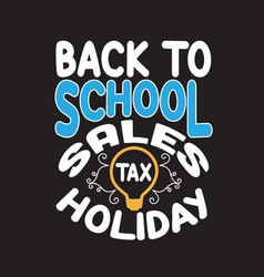 School quotes and slogan good for t-shirt back to vector