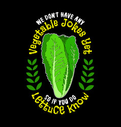 we don t have any vegetable jokes yet so if you vector image