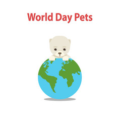 world pet day conceptcute dog vector image