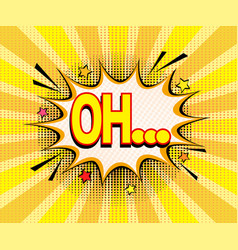 oh word in pop art retro comic style vector image
