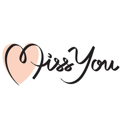 miss you hand lettering vector image