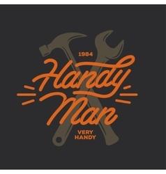 Handyman lettering emblem Carpentry related t vector image