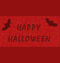 words happy halloween on the background of knitted vector image