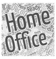 Home Decor Don t Forget Your Home Office Word vector