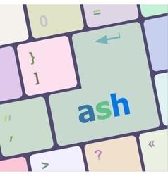 ash word on keyboard key notebook computer vector image