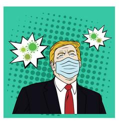 donald trump wearing mask corona virus pop art vector image