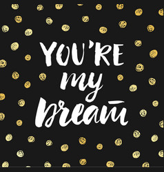 you are my dream valentines day poster vector image