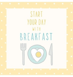 Start your day with breakfast card vector image