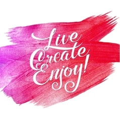 Live create enjoy Metallic Foil Shining vector