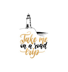 take me in a road trip hand lettering vector image