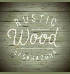 background wood rustic green dark vector image