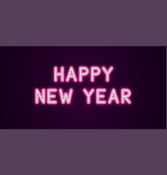 neon festive inscription for happy new year vector image