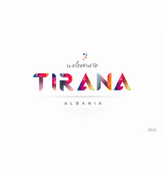 Welcome to tirana albania card and letter design vector