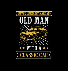 old car quote and saying good for print vector image