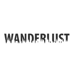 Wanderlust text or labels with silhouette of vector