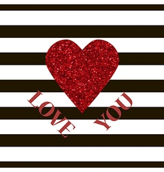 LOVE YOU Valentine card Red glitter heart vector image
