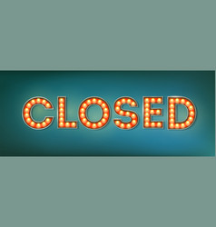 closed illuminated street sign in the vintage vector image