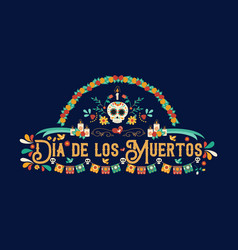 Day of the dead spanish language greeting card vector