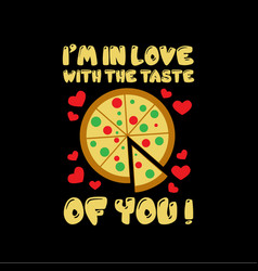 pizza quote and saying good for print vector image