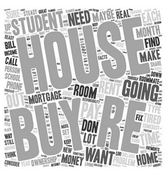 Should You Buy A House As A Student text vector image vector image