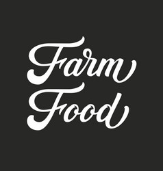 hand drawn lettering farm food ink vector image