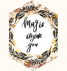 magic is inside you vintage label with a vector image
