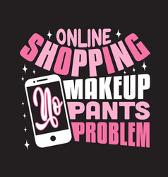 Shopping quotes and slogan good for t-shirt vector