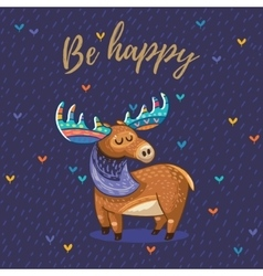 Be happy card with awesome elk vector