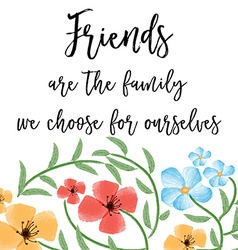 Beautiful friendship quote with floral watercolor vector