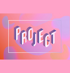 project vibrant gradient poster template vector image