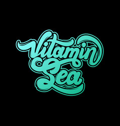 vitamin sea quote typographical background vector image