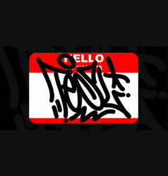 Hello my name is graffiti style tag tesl sticker vector