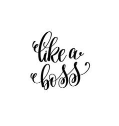 Like a boss - hand written lettering positive vector