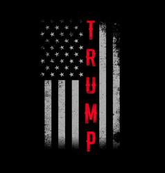 Trump t shirt design with grunge usa flag vector