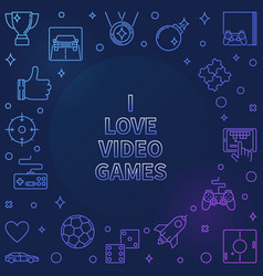 i love video games colored frame - game vector image