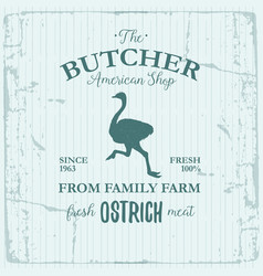 butcher american shop label design with ostrich vector image