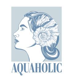 aquaholic hand drawn girl vector image